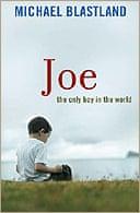 Joe, the Only Boy in the World by Michael Blastland