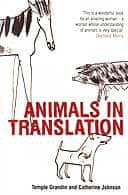 Animals in Translation, by Temple Grandin and Catherine Johnson