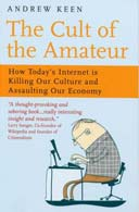 The Cult of the Amateur by Andew Keen