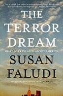 The Terror Dream by Susan Faludi