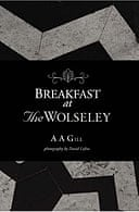 Breakfast at the Wolseley by AA Gill