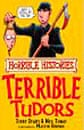 Horrible Histories: The Terrible Tudors by Terry Deary, illustrated by Martin Brown