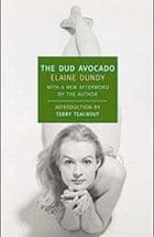Elaine Dundy's The Dud Avocado