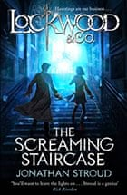 Lockwood and Co: The Screaming Staircase by Jonathan Stroud