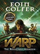 WARP: The Reluctant Assassin by Eoin Colfer