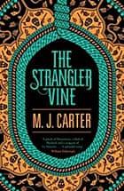 The Strangler Vine by MJ Carter