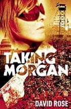Taking Morgan by David Rose
