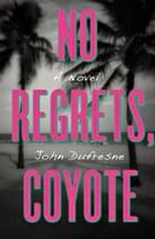 No Regrets Coyote