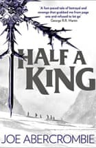 Joe Abercrombie's Half a King.