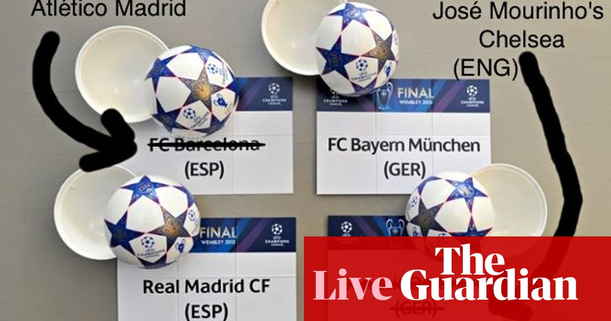 Champions League Semi Finals Atletico V Chelsea And Real Madrid V Bayern Football The Guardian