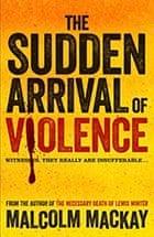 arrival of violence