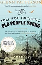 The Mill for Grinding Old People Young by Glenn Patterson, bookcover