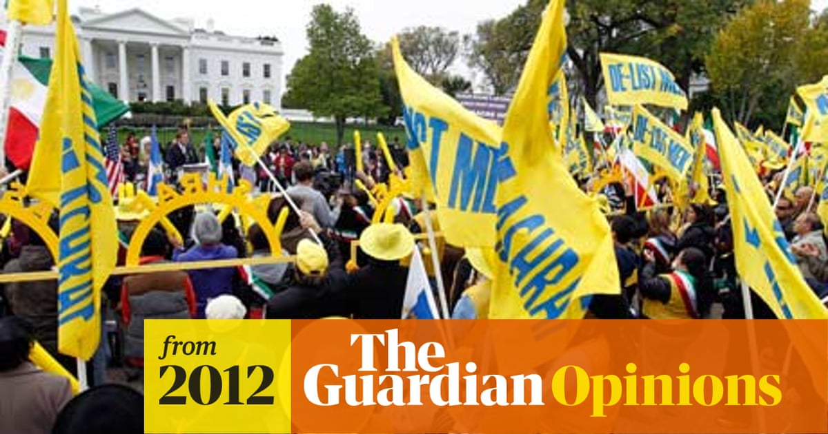 Five Lessons From The De Listing Of Mek As A Terrorist Group Iran The Guardian