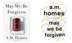 May We Be Forgiven by A.M Homes
