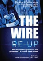 The cover of the book The Wire Re-up: The Guardian Guide to the Greatest TV Show Ever Made