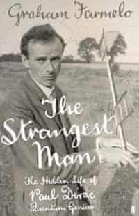Cover image of The Strangest Man, a biography of Paul Dirac by Graham Farmelo