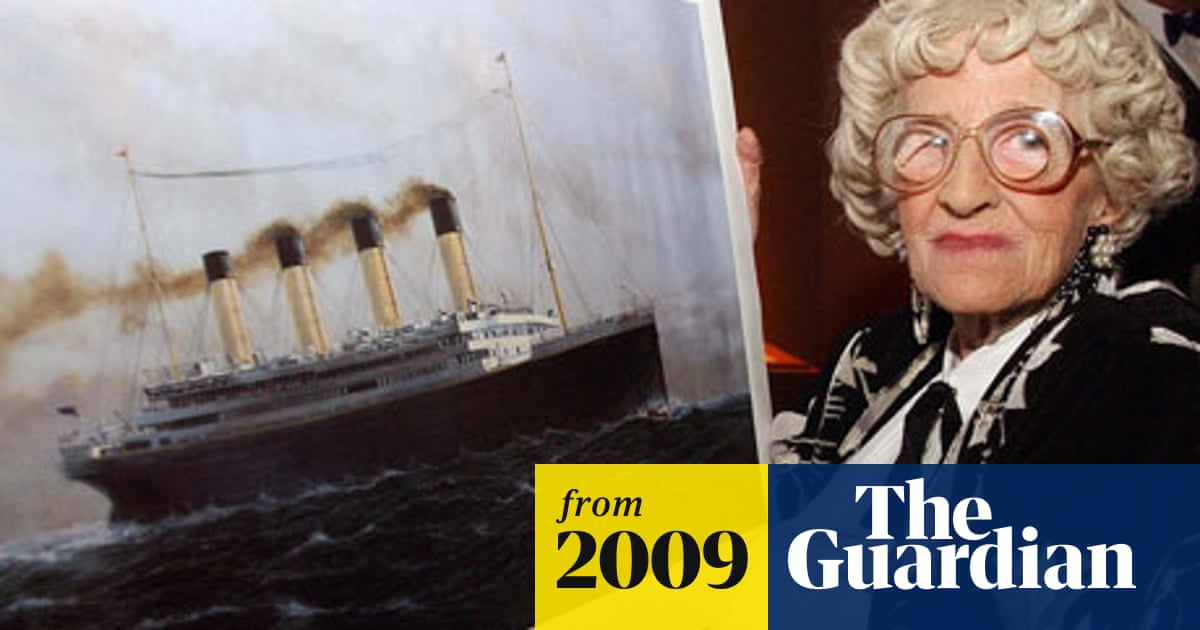 Last Titanic Survivor A Baby Put In A Lifeboat Dies At 97 World News The Guardian