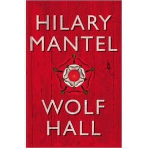 Booker longlist: Hilary Mantel: Wolf Hall
