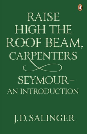 JD Salinger: Raise High the Roof Beam, Carpenters and Seymour: an Introduction