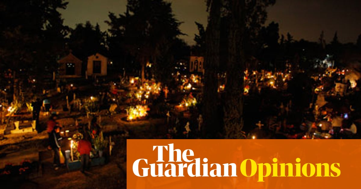 0f81d145ba4bd Why Mexicans celebrate the Day of the Dead | Antonio Weiss | Opinion ...