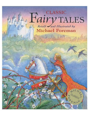 Michael Foreman: Classic Fairy Tales