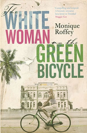 Orange Prize for Fiction: Monique Roffey The White Woman on the Green Bicycle Orange Prize Fiction