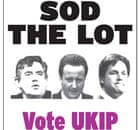 Ukip's 2010 election poster 'sod the lot'.