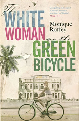 The Orange prize shortlist: The White Woman on the Green Bicycle by Monique Roffey