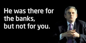 Election posters: He was there for the banks, not for you.