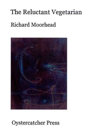 The Michael Marks awards: The Reluctant Vegetarian, Richard Moorhead (Oystercatcher Press)