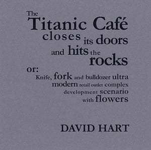The Michael Marks awards: The Titanic Cafe closes its doors and hits the rocks, David Hart