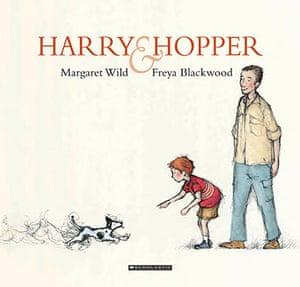 Harry & Hopper: Harry & Hopper by Margaret Wild with illustrations by Freya Blackwood