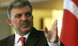 The Turkish president, Abdullah Gul.