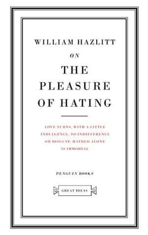 books : William Hazlitt -The Pleasure of Hating