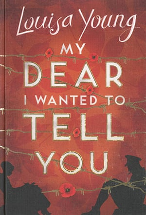 Costa Book Awards: Louisa Young: My Dear I Wanted To Tell You