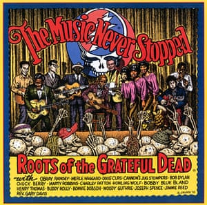 Complete Record Cover: Roots of the Grateful Dead, The Music Never Stopped