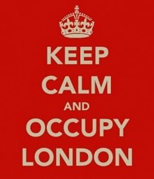 Occupy posters: A poster referencing the classic 'Keep Calm and Carry On' campaign
