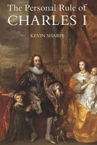 The Personal Rule of Charles I by Kevin Sharpe