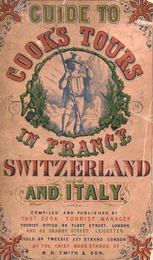 Thomas Cook: A guide to Cook's Tours in France, Switzerland and Italy from 1865
