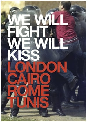 DSG posters: We Will Fight We Will Kiss London Cairo Rome Tunis
