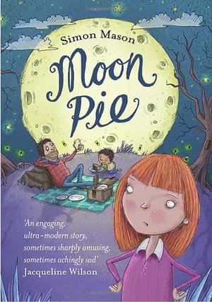 Older Childrens Books: Older Children's Books - Moon Pie by Simon Mason