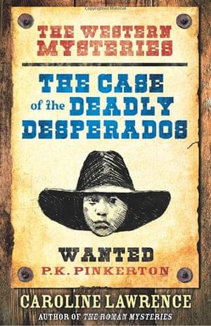 Older Childrens Books: Older Children's Books - The Case of the Deadly Desperados