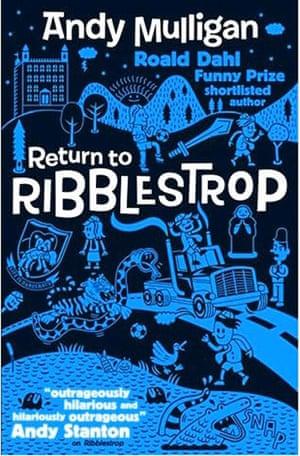 Older Childrens Books: Older Children's Books - Return to Ribblestrop by Andy Mulligan