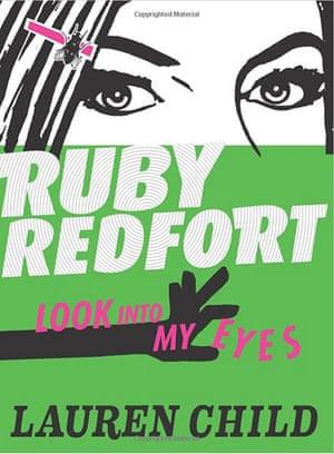 Older Childrens Books: Older Children's Books - Ruby Redfort: Look Into My Eyes by Lauren Child