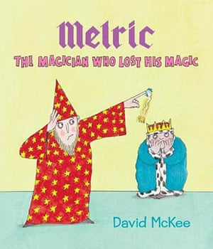 Children's books: Melric: The Magician who Lost His Magic by David McKee (Andersen Press)