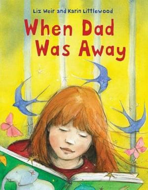 Children's books: When Dad was Away by Liz Weir and Karin Littlewood