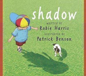 Children's books: Shadow by Robbie H. Harris, illustrated by Patrick Benson