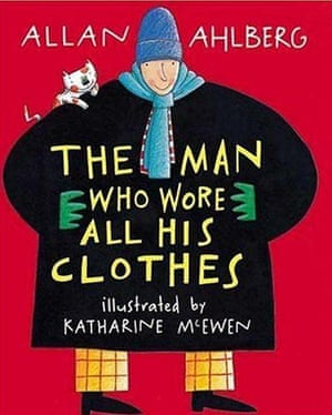 Childrens Books: The Man Who Wore All His Clothes