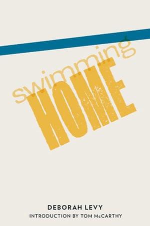 Man Booker Prize 2012: Deborah Levy Swimming Home