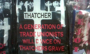 "T-shirts reading ""Thatcher: A generation of trade unionists will dance on Thatcher's grave"""